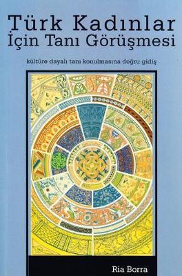 Turk Kadinlar Icin Tani Gorusmesi: Kulture Dayali Tani Konulmasina Dogru Gidis (Paperback)