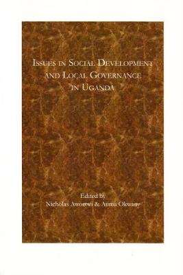 Issues in Social Development and Local Governance in Uganda (Paperback)