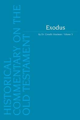 Exodus: 3 - Historical Commentary on the Old Testament v.3 (Paperback)