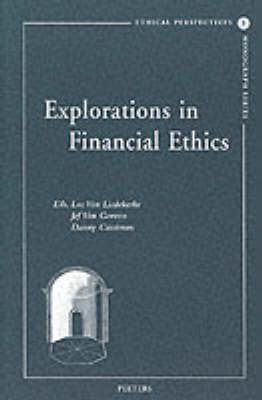 Explorations in Financial Ethics - Ethical Perspectives Monograph v.1 (Paperback)
