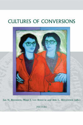 Cultures of Conversions - Groningen Studies in Cultural Change v.18 (Hardback)
