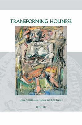 Transforming Holiness: Representations of Holiness in English and American Literary Texts - Groningen Studies in Cultural Change v.20 (Hardback)