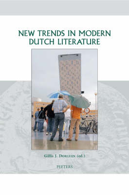 New Trends in Modern Dutch Literature - Groningen Studies in Cultural Change v.21 (Hardback)