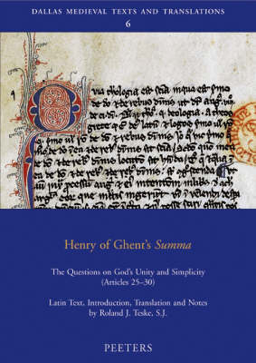 """Henry of Ghent's """"Summa"""": The Questions on God's Unity and Simplicity (articles 25-30) - Dallas Medieval Texts and Translations v.6 (Paperback)"""
