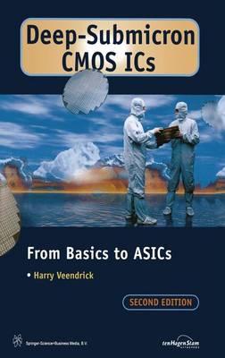 Deep-submicron Cmos Ics: From Basics to Asics (Hardback)