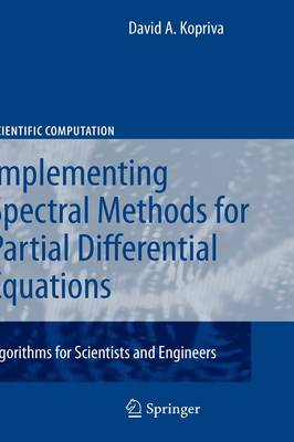 Implementing Spectral Methods for Partial Differential Equations: Algorithms for Scientists and Engineers - Scientific Computation (Hardback)