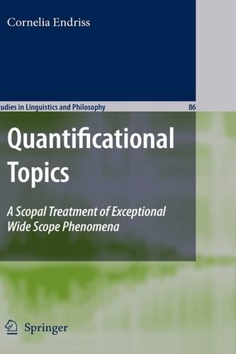 Quantificational Topics: A Scopal Treatment of Exceptional Wide Scope Phenomena - Studies in Linguistics and Philosophy 86 (Hardback)