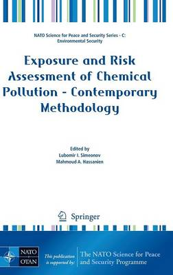 Exposure and Risk Assessment of Chemical Pollution - Contemporary Methodology - NATO Science for Peace and Security Series C: Environmental Security (Hardback)