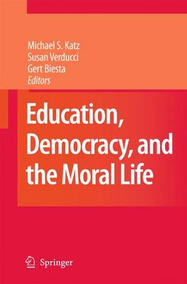 Education, Democracy and the Moral Life (Paperback)