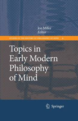 Topics in Early Modern Philosophy of Mind - Studies in the History of Philosophy of Mind 9 (Hardback)