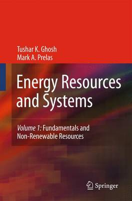 Energy Resources and Systems: Volume 1: Fundamentals and Non-Renewable Resources (Hardback)