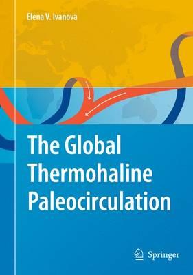 The Global Thermohaline Paleocirculation (Hardback)