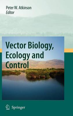 Vector Biology, Ecology and Control (Hardback)
