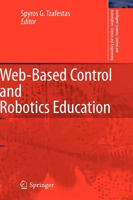 Web-Based Control and Robotics Education - Intelligent Systems, Control and Automation: Science and Engineering 38 (Hardback)