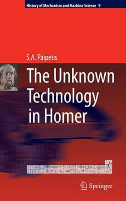 The Unknown Technology in Homer - History of Mechanism and Machine Science 9 (Hardback)
