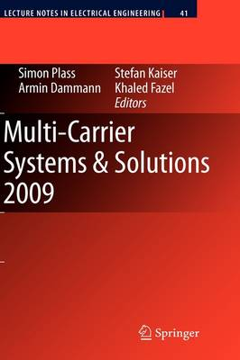 Multi-Carrier Systems & Solutions 2009: Proceedings from the 7th International Workshop on Multi-Carrier Systems & Solutions, May 2009, Herrsching, Germany - Lecture Notes in Electrical Engineering 41 (Hardback)