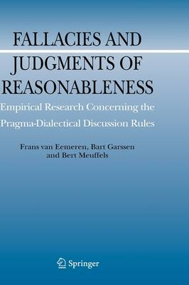 Fallacies and Judgments of Reasonableness: Empirical Research Concerning the Pragma-Dialectical Discussion Rules - Argumentation Library 16 (Hardback)
