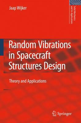 Random Vibrations in Spacecraft Structures Design: Theory and Applications - Solid Mechanics and Its Applications 165 (Hardback)