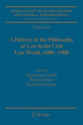 A Treatise of Legal Philosophy and General Jurisprudence: Vol. 9: A History of the Philosophy of Law in the Civil Law World, 1600-1900; Vol. 10: The Philosophers' Philosophy of Law from the Seventeenth Century to Our Days. (Hardback)