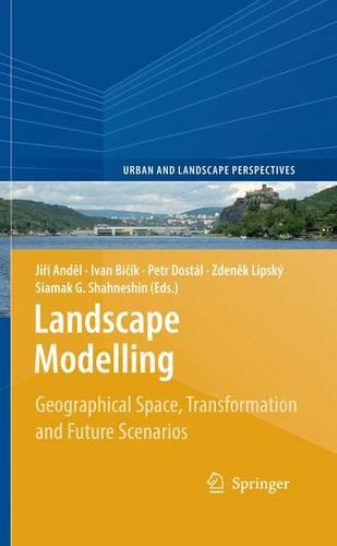 Landscape Modelling: Geographical Space, Transformation and Future Scenarios - Urban and Landscape Perspectives 8 (Hardback)