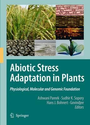 Abiotic Stress Adaptation in Plants: Physiological, Molecular and Genomic Foundation (Hardback)