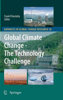Global Climate Change - The Technology Challenge - Advances in Global Change Research 38 (Hardback)