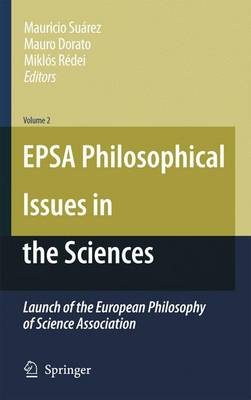 EPSA Philosophical Issues in the Sciences: Launch of the European Philosophy of Science Association (Hardback)