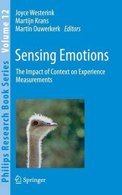 Sensing Emotions: The impact of context on experience measurements - Philips Research Book Series 12 (Hardback)