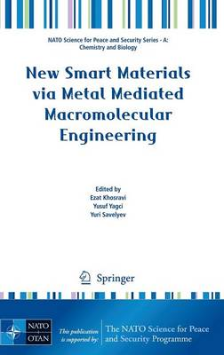 New Smart Materials via Metal Mediated Macromolecular Engineering - NATO Science for Peace and Security Series A: Chemistry and Biology (Hardback)