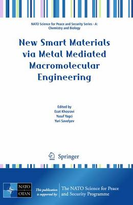 New Smart Materials via Metal Mediated Macromolecular Engineering - NATO Science for Peace and Security Series A: Chemistry and Biology (Paperback)