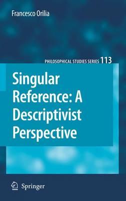 Singular Reference: A Descriptivist Perspective - Philosophical Studies Series 113 (Hardback)