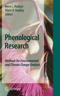 Phenological Research: Methods for Environmental and Climate Change Analysis (Hardback)