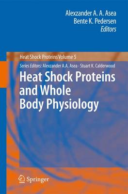 Heat Shock Proteins and Whole Body Physiology - Heat Shock Proteins 5 (Hardback)