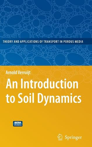 An Introduction to Soil Dynamics - Theory and Applications of Transport in Porous Media 24