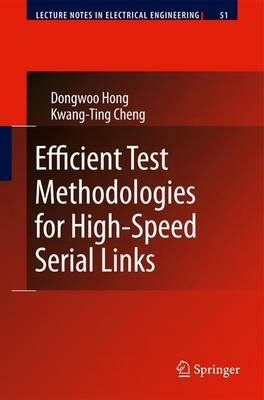 Efficient Test Methodologies for High-Speed Serial Links - Lecture Notes in Electrical Engineering 51 (Hardback)