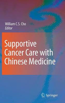 Supportive Cancer Care with Chinese Medicine (Hardback)