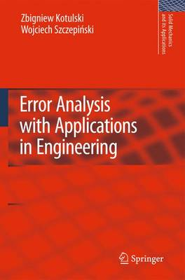 Error Analysis with Applications in Engineering - Solid Mechanics and Its Applications 169 (Hardback)