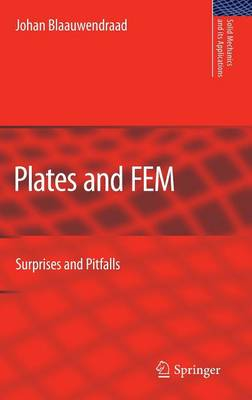 Plates and FEM: Surprises and Pitfalls - Solid Mechanics and Its Applications 171 (Hardback)