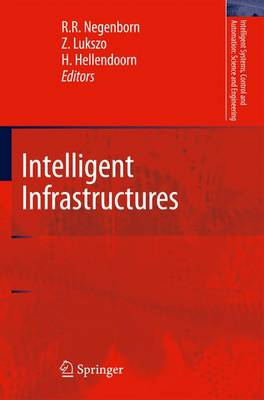 Intelligent Infrastructures - Intelligent Systems, Control and Automation: Science and Engineering 42 (Hardback)