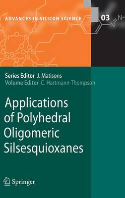 Applications of Polyhedral Oligomeric Silsesquioxanes - Advances in Silicon Science 3 (Hardback)