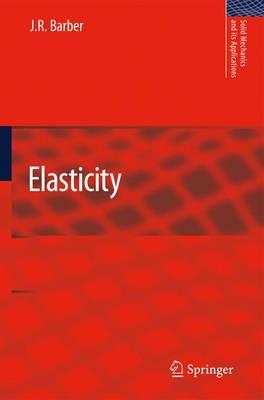 Elasticity - Solid Mechanics and Its Applications 172 (Hardback)
