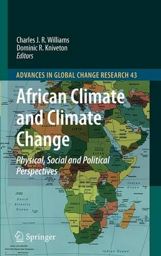 African Climate and Climate Change: Physical, Social and Political Perspectives - Advances in Global Change Research 43 (Hardback)