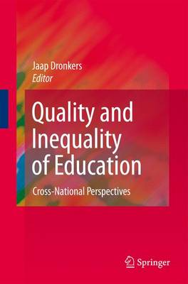 Quality and Inequality of Education: Cross-National Perspectives (Hardback)