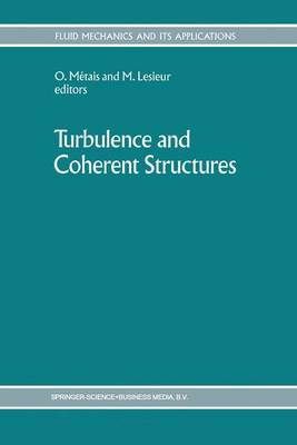 Turbulence and Coherent Structures - Fluid Mechanics and Its Applications 2 (Paperback)