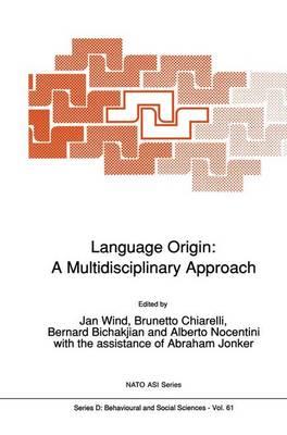 Language Origin: A Multidisciplinary Approach - Nato Science Series D: 61 (Paperback)