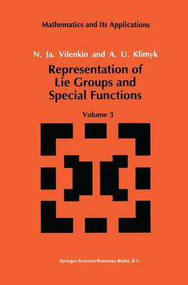 Representation of Lie Groups and Special Functions: Volume 3: Classical and Quantum Groups and Special Functions - Mathematics and its Applications 75 (Paperback)
