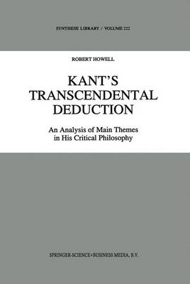 Kant's Transcendental Deduction: An Analysis of Main Themes in His Critical Philosophy - Synthese Library 222 (Paperback)