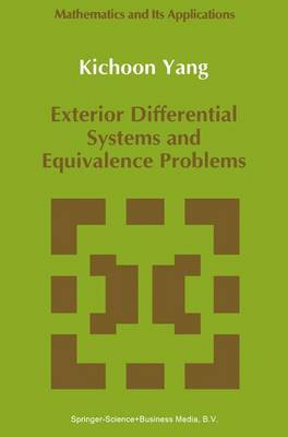 Exterior Differential Systems and Equivalence Problems - Mathematics and Its Applications 73 (Paperback)