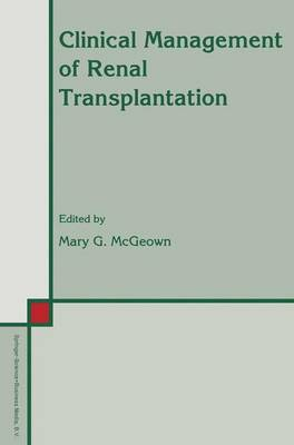 Clinical Management of Renal Transplantation - Developments in Nephrology 32 (Paperback)