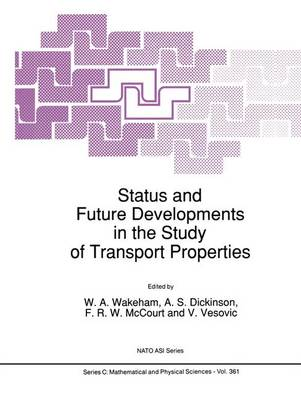 Status and Future Developments in the Study of Transport Properties - NATO Science Series C 361 (Paperback)